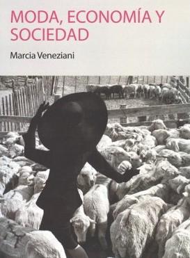 Libro Moda, Economía y Sociedad. De Marcia Veneziani